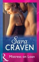Mistress On Loan (Mills & Boon Modern) ebook by Sara Craven