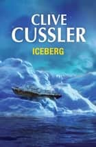 Iceberg (Dirk Pitt 2) ebook by Clive Cussler