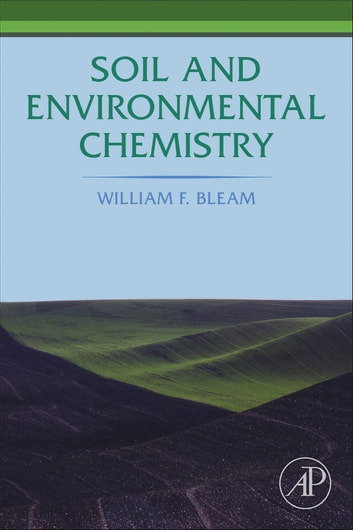 Soil and Environmental Chemistry ebook by William F. Bleam