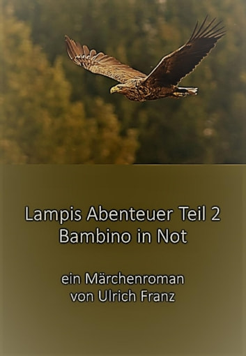 Lampis Abenteuer Teil 2 - Bambino in Not ebook by Franz Ulrich