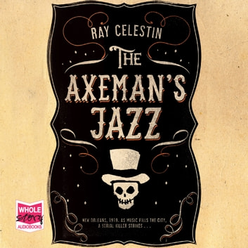 The Axeman's Jazz audiobook by Ray Celestin