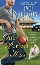 One Perfect Kiss eBook by Jaci Burton