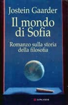 Il mondo di Sofia ebook by Jostein Gaarder,Margherita Podestà Heir