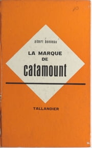 La marque de Catamount ebook by Albert Bonneau