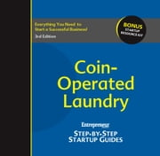 Coin-Operated Laundry: Entrepreneur's Step-by-Step Startup Guide - Step-by-Step Startup Guide ebook by Entrepreneur magazine