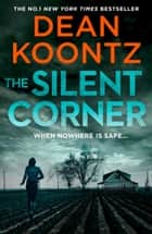 The Silent Corner (Jane Hawk Thriller, Book 1) ebook by Dean Koontz