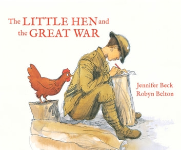 The Little Hen and the Great War ebook by Jennifer Beck