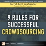 9 Rules for Successful Crowdsourcing ebook by Barry Libert,Jon Spector