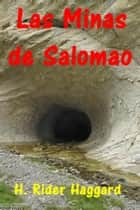 Las Minas de Salomao ebook by H. Rider Haggard