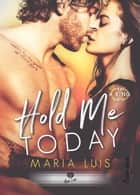 Hold me today - Put a ring on it, T1 eBook by
