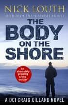 The Body on the Shore - An absolutely gripping crime thriller ebook by