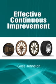 Effective Continuous Improvement ebook by Giles Johnston