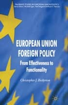 European Union Foreign Policy ebook by C. Bickerton