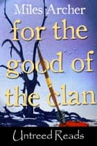 For the Good of the Clan ebook by Miles Archer