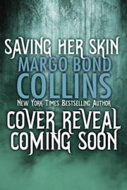 Saving Her Skin - Shifter Shield, #4 ebook by Margo Bond Collins