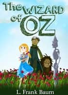 The Wizard of Oz [Books 1 - 17] [The Complete Collection] ebook by L. Frank Baum