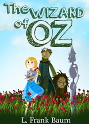 The Wizard of Oz [Books 1 - 17] [The Complete Collection] - [Special Illustrated Edition] [Free Audio Links] ebook by L. Frank Baum