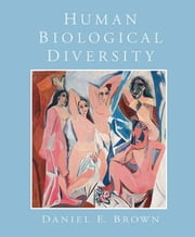 Human Biological Diversity ebook by Daniel E. Brown
