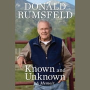 Known and Unknown - A Memoir audiobook by Donald Rumsfeld