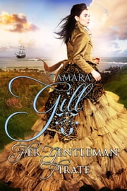 Her Gentleman Pirate ebook by Tamara Gill