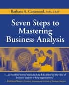 Seven Steps to Mastering Business Analysis eBook by Barbara Carkenord