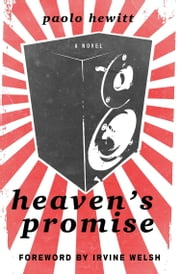 Heaven's Promise - A Novel eBook by Paolo Hewitt