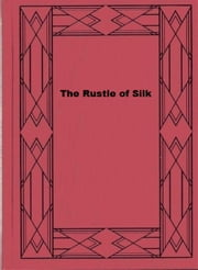 The Rustle of Silk ebook by Cosmo Hamilton