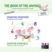 The Book of The Animals - Counting Together (Bilingual English-French) ebook by J.N. PAQUET