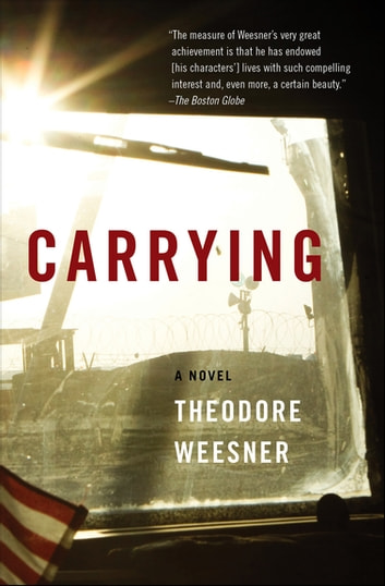 Carrying - A Novel ebook by Theodore Weesner