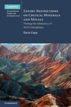Export Restrictions on Critical Minerals and Metals ebook by Ilaria Espa,Giorgio Sacerdoti