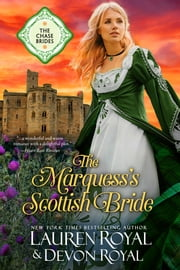 The Marquess's Scottish Bride (The Chase Brides, Book 2) - A Sweet & Clean Historical Romance ebook by Lauren Royal, Devon royal