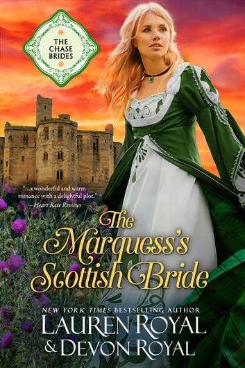 The Marquess's Scottish Bride (The Chase Brides, Book 2) - A Sweet & Clean Historical Romance ebook by Lauren Royal,Devon royal