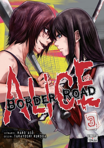Alice on Border Road T03 ebook by Haro Asô,Takayoshi Kuroda