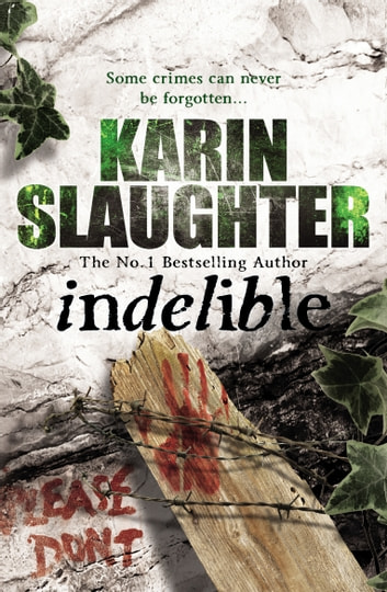 Indelible - (Grant County series 4) ebook by Karin Slaughter