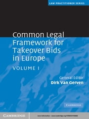 Common Legal Framework for Takeover Bids in Europe: Volume 1 ebook by Dirk Van Gerven