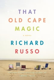 That Old Cape Magic ebook by Richard Russo