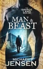 Man & Beast ebook by Michael Jensen