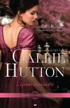 L'épouse insaisissable - Les mésaventures nuptiales - Tome 1 ebook by Callie Hutton