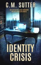 Identity Crisis ebook by C. M. Sutter