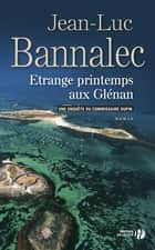 Etrange printemps aux Glénan ebook by Jean-Luc BANNALEC