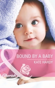 Bound by a Baby (Mills & Boon Cherish) ebook by Kate Hardy