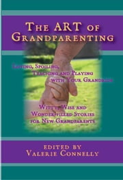 The ART of Grandparenting ebook by Valerie Connelly