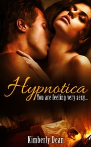 Hypnotica ebook by Kimberly Dean