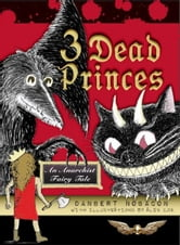 3 Dead Princes - An Anarchist Fairy Tale ebook by Danbert Nobacon