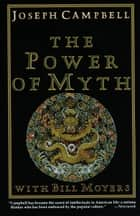 The Power of Myth eBook by Joseph Campbell, Bill Moyers