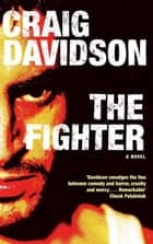 The Fighter ebook by Craig Davidson