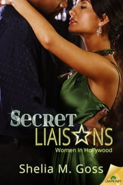 Secret Liaisons ebook by Shelia M. Goss