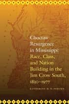 Choctaw Resurgence in Mississippi ebook by Katherine M. B. Osburn