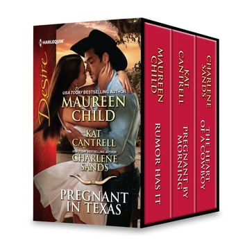 Harlequin Desire Pregnant in Texas - An Anthology ebook by Maureen Child,Kat Cantrell,Charlene Sands