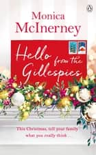 Hello from the Gillespies - Get ready for Christmas with this feel-good festive read ebook by Monica McInerney